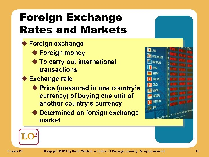 Foreign Exchange Rates and Markets u Foreign exchange u Foreign money u To carry