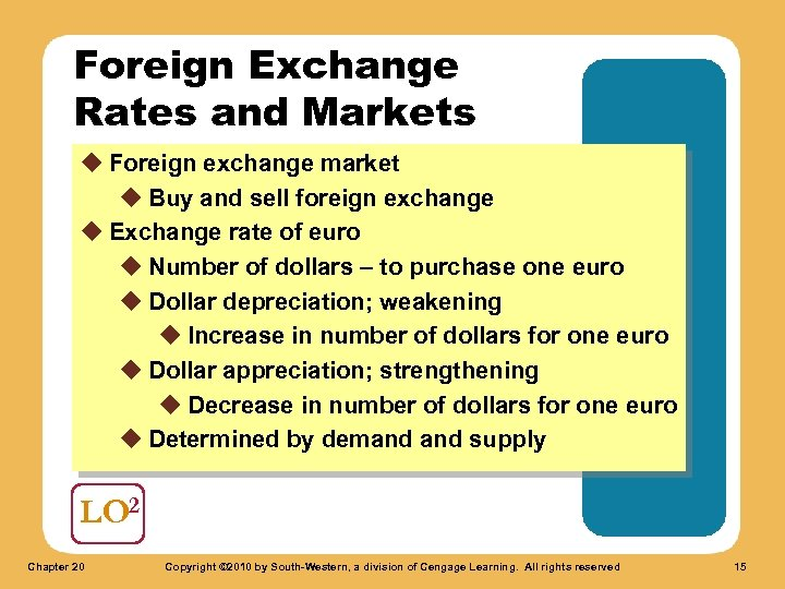 Foreign Exchange Rates and Markets u Foreign exchange market u Buy and sell foreign