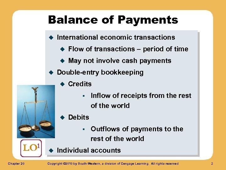 Balance of Payments u International economic transactions u u u Flow of transactions –