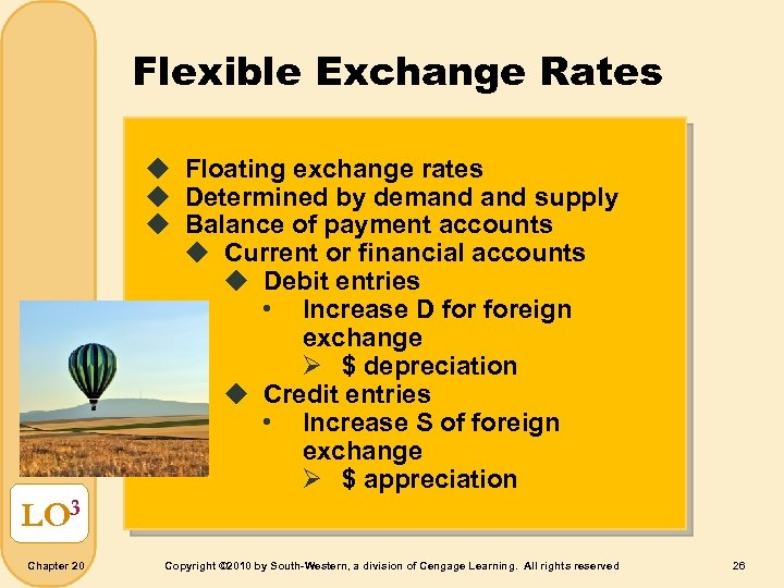 Flexible Exchange Rates u Floating exchange rates u Determined by demand supply u Balance