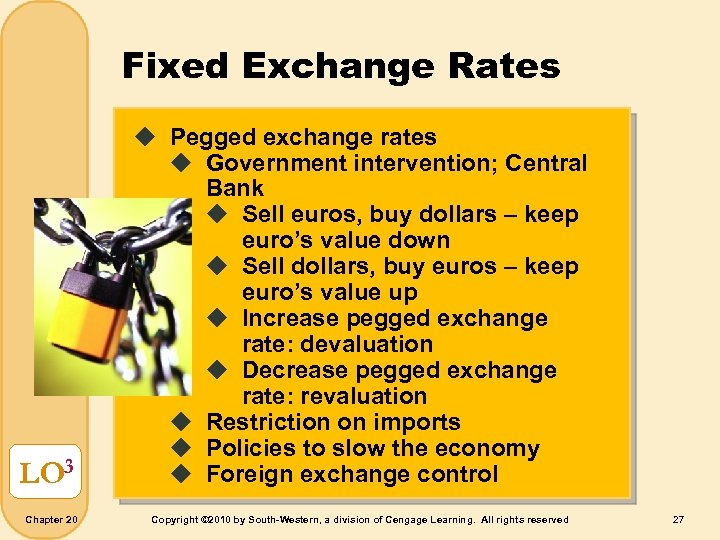 Fixed Exchange Rates LO 3 Chapter 20 u Pegged exchange rates u Government intervention;