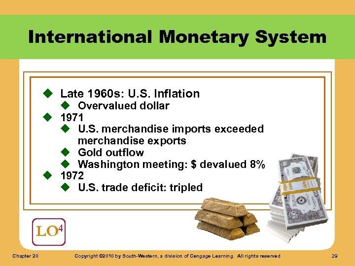 International Monetary System u Late 1960 s: U. S. Inflation u Overvalued dollar u