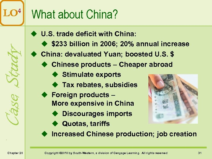 Case Study LO 4 What about China? Chapter 20 u U. S. trade deficit