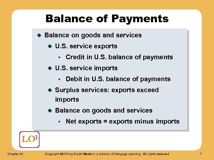 Balance of Payments u Balance on goods and services u U. S. service exports