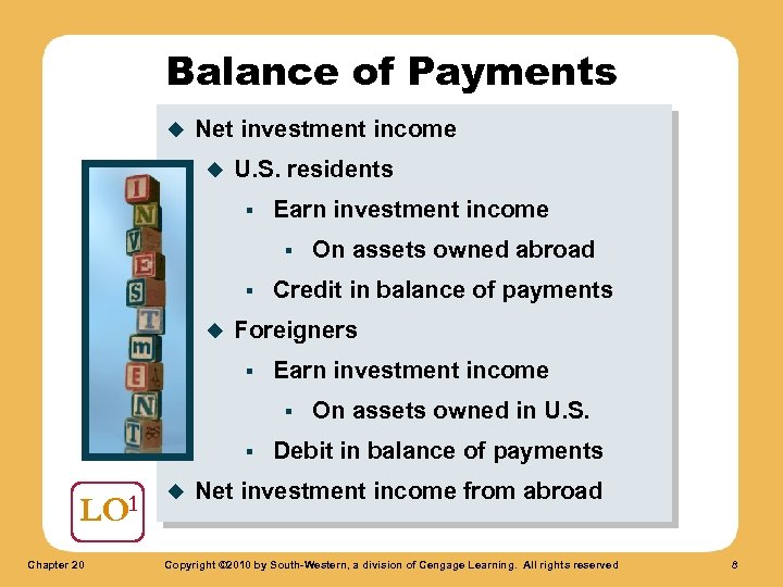 Balance of Payments u Net investment income u U. S. residents § Earn investment