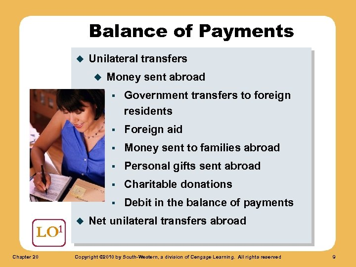 Balance of Payments u Unilateral transfers u Money sent abroad § § Personal gifts