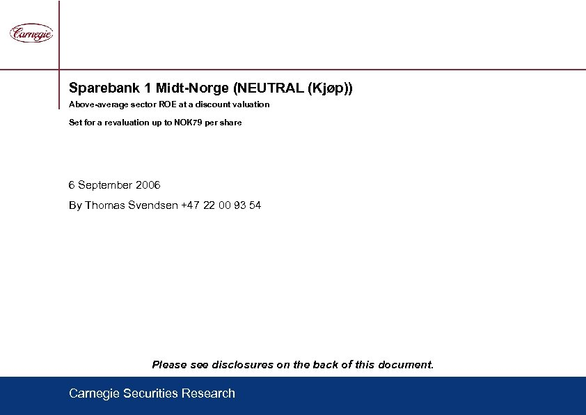 Sparebank 1 Midt-Norge (NEUTRAL (Kjøp)) Above-average sector ROE at a discount valuation Set for