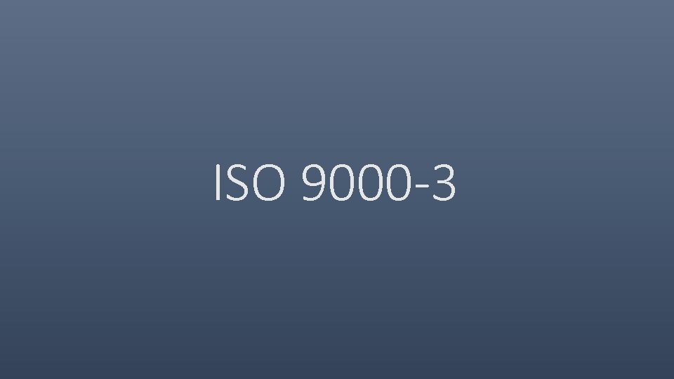 ISO 9000 -3