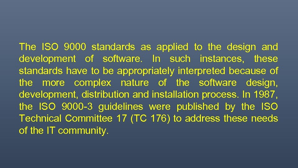 The ISO 9000 standards as applied to the design and development of software. In