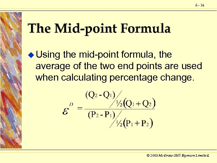 6 - 14 The Mid-point Formula u Using the mid-point formula, the average of