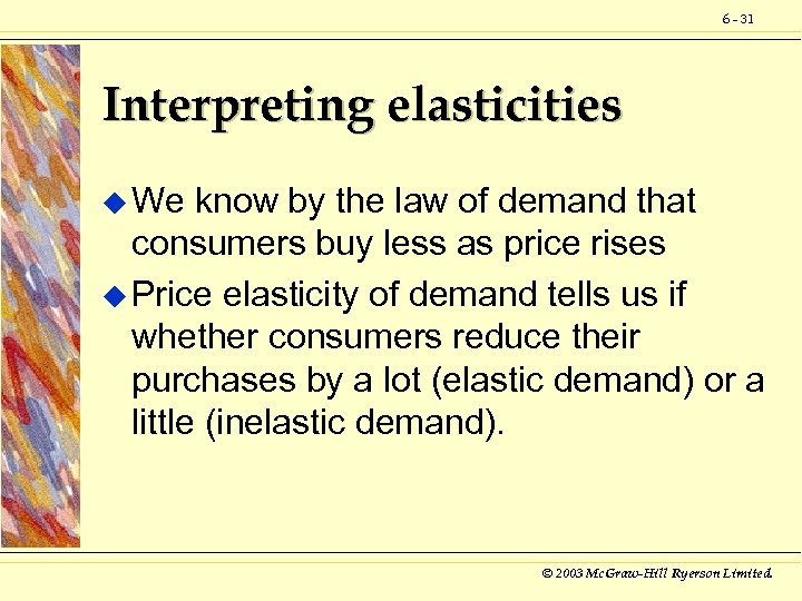 6 - 31 Interpreting elasticities u We know by the law of demand that