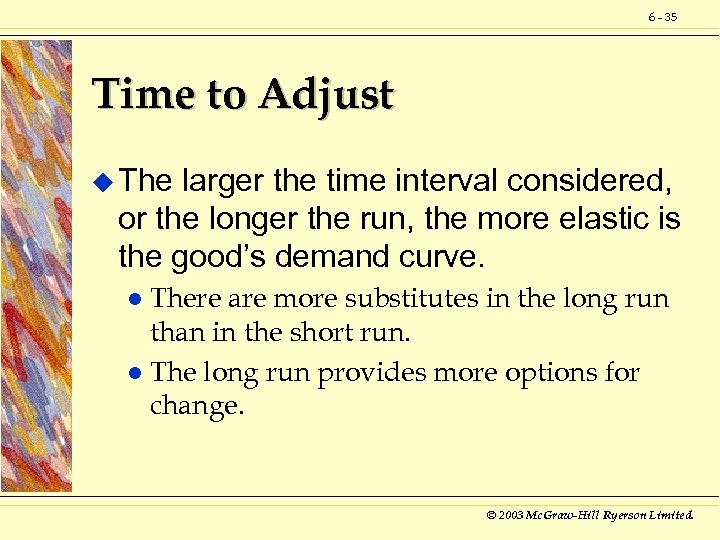 6 - 35 Time to Adjust u The larger the time interval considered, or