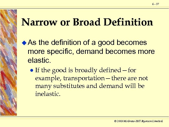 6 - 37 Narrow or Broad Definition u As the definition of a good