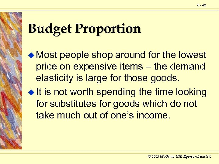 6 - 40 Budget Proportion u Most people shop around for the lowest price