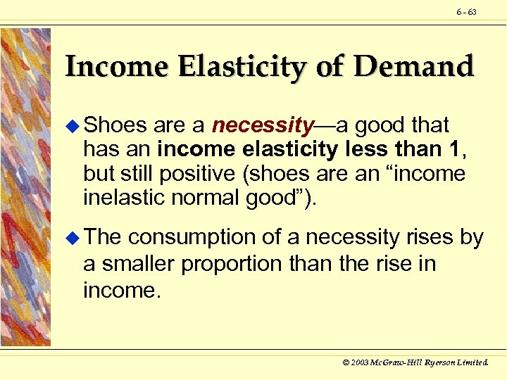 6 - 63 Income Elasticity of Demand u Shoes are a necessity—a good that