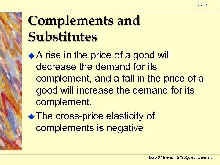 6 - 72 Complements and Substitutes u. A rise in the price of a