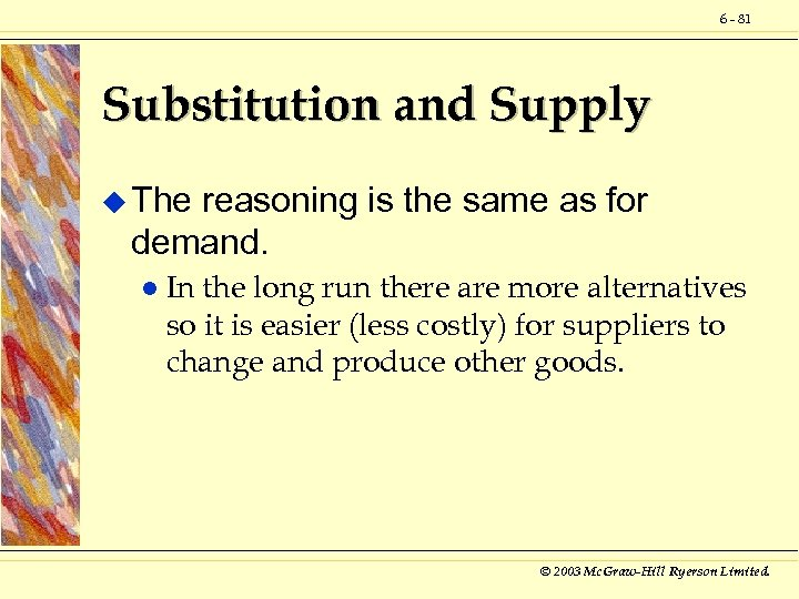 6 - 81 Substitution and Supply u The reasoning is the same as for
