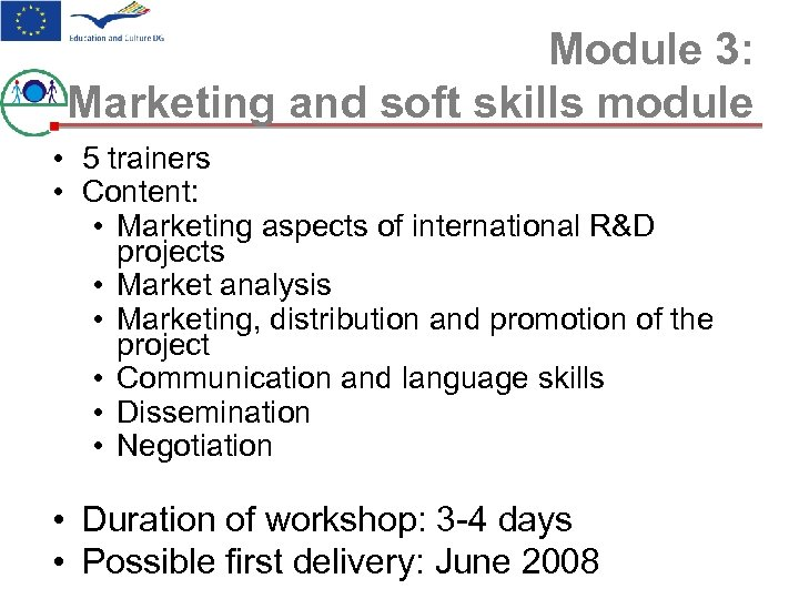 Module 3: Marketing and soft skills module • 5 trainers • Content: • Marketing