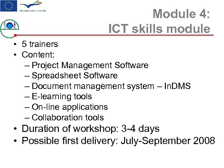 Module 4: ICT skills module • 5 trainers • Content: – Project Management Software