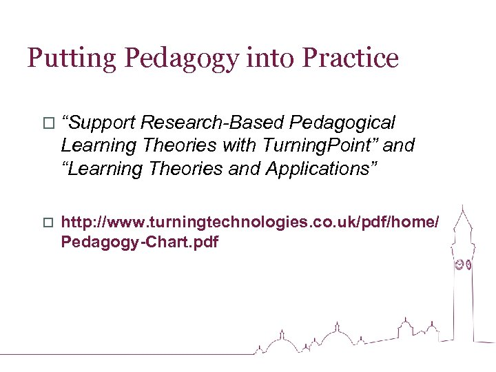 """Putting Pedagogy into Practice o """"Support Research-Based Pedagogical Learning Theories with Turning. Point"""" and"""