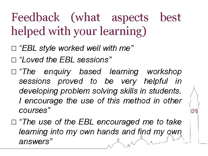 """Feedback (what aspects best helped with your learning) o """"EBL style worked well with"""