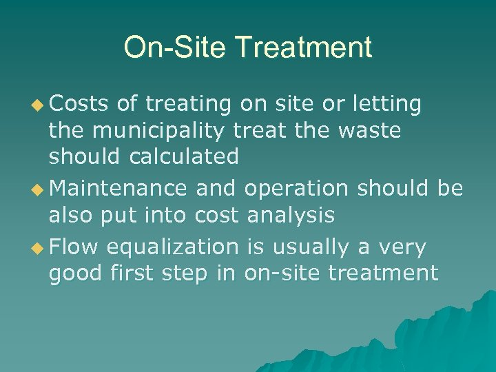 On-Site Treatment u Costs of treating on site or letting the municipality treat the
