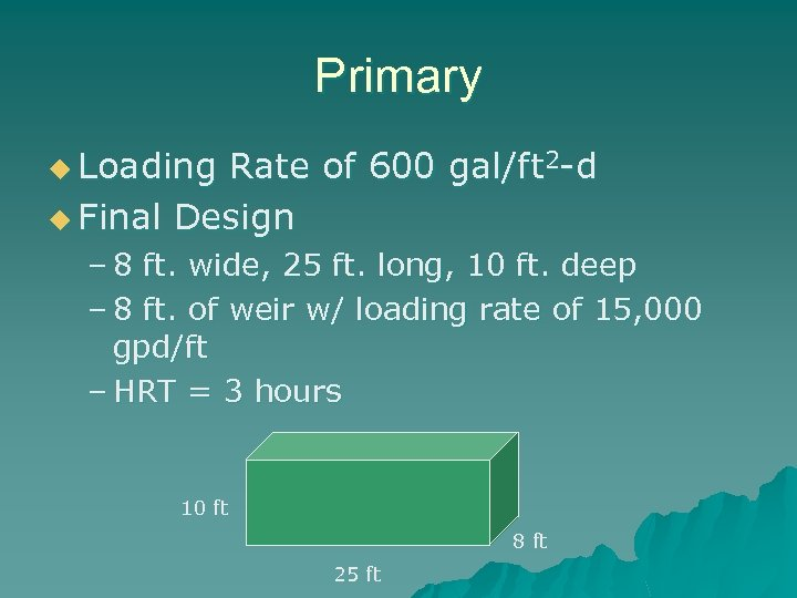 Primary u Loading Rate of 600 gal/ft 2 -d u Final Design – 8