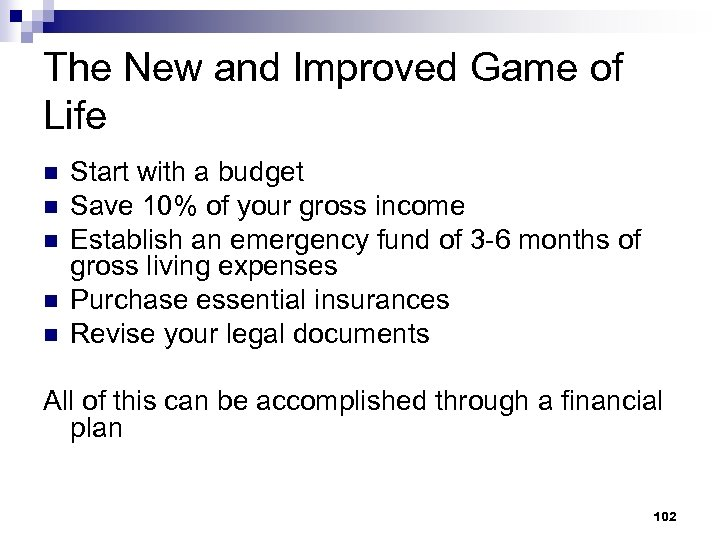 The New and Improved Game of Life n n n Start with a budget