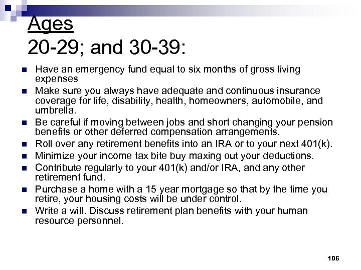 Ages 20 -29; and 30 -39: n n n n Have an emergency fund