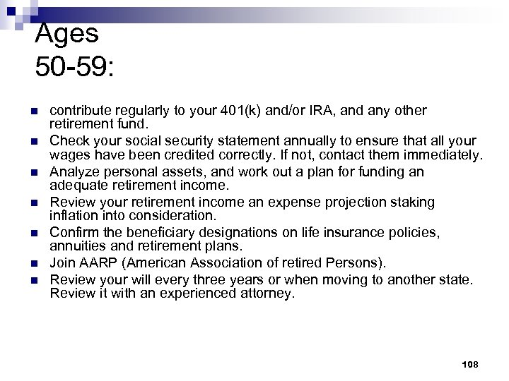 Ages 50 -59: n n n n contribute regularly to your 401(k) and/or IRA,