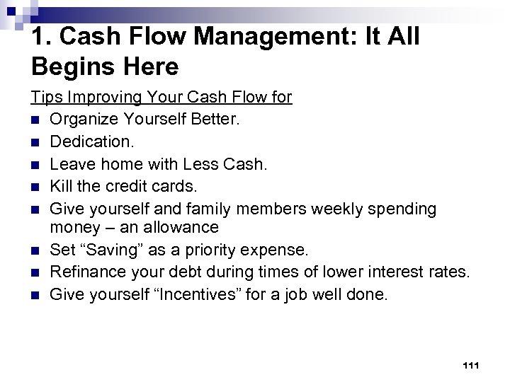1. Cash Flow Management: It All Begins Here Tips Improving Your Cash Flow for
