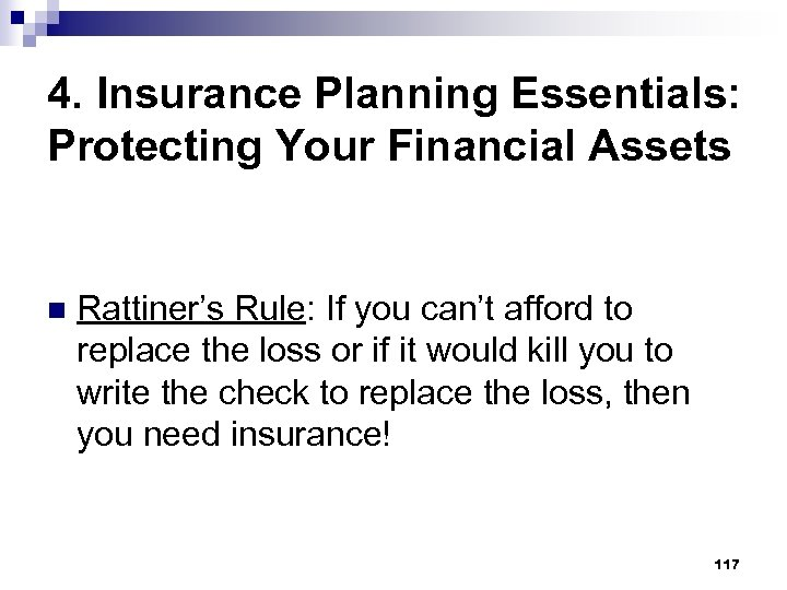 4. Insurance Planning Essentials: Protecting Your Financial Assets n Rattiner's Rule: If you can't