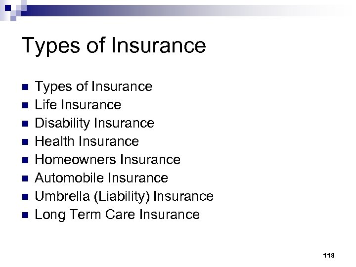 Types of Insurance n n n n Types of Insurance Life Insurance Disability Insurance