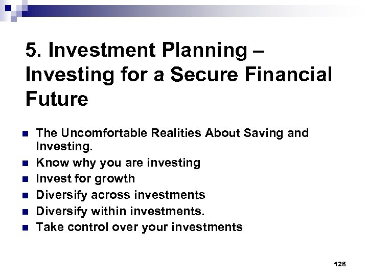 5. Investment Planning – Investing for a Secure Financial Future n n n The
