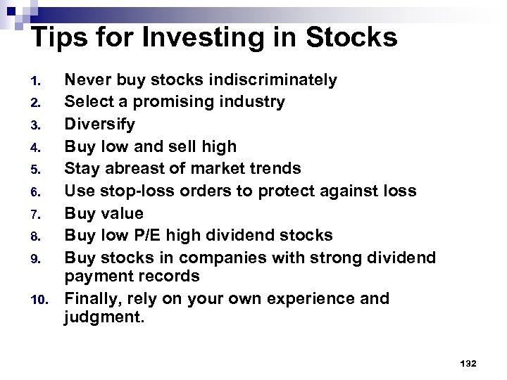Tips for Investing in Stocks 1. 2. 3. 4. 5. 6. 7. 8. 9.