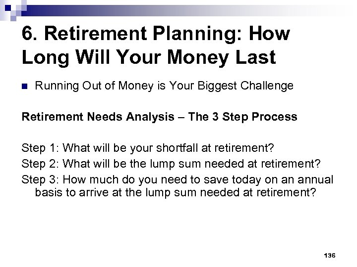 6. Retirement Planning: How Long Will Your Money Last n Running Out of Money