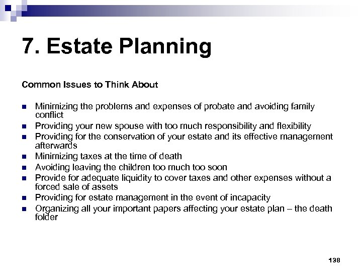 7. Estate Planning Common Issues to Think About n n n n Minimizing the