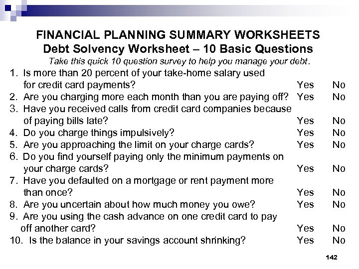 FINANCIAL PLANNING SUMMARY WORKSHEETS Debt Solvency Worksheet – 10 Basic Questions Take this quick