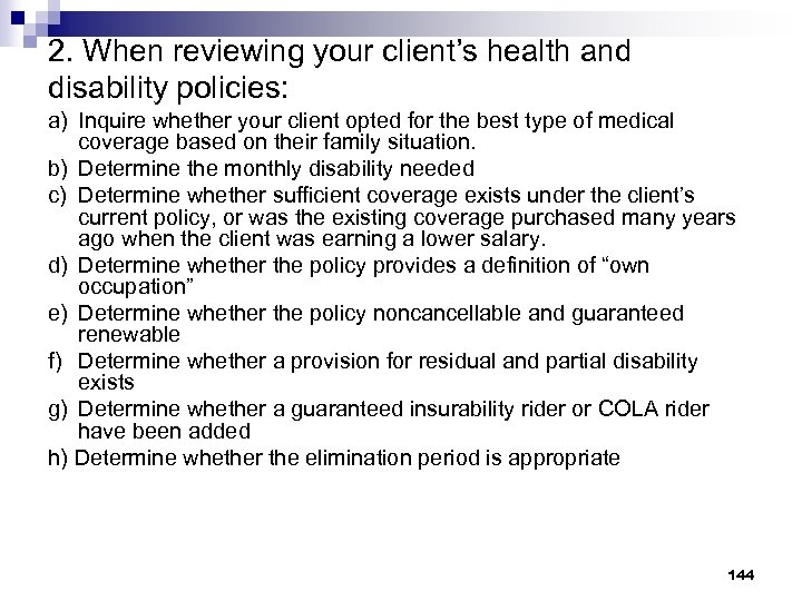 2. When reviewing your client's health and disability policies: a) Inquire whether your client