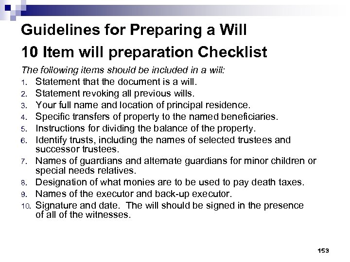 Guidelines for Preparing a Will 10 Item will preparation Checklist The following items should