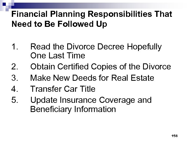 Financial Planning Responsibilities That Need to Be Followed Up 1. 2. 3. 4. 5.