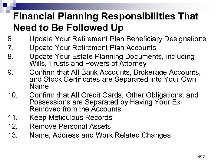 Financial Planning Responsibilities That Need to Be Followed Up 6. 7. 8. 9. 10.
