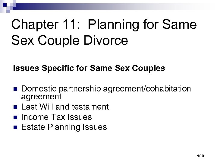 Chapter 11: Planning for Same Sex Couple Divorce Issues Specific for Same Sex Couples
