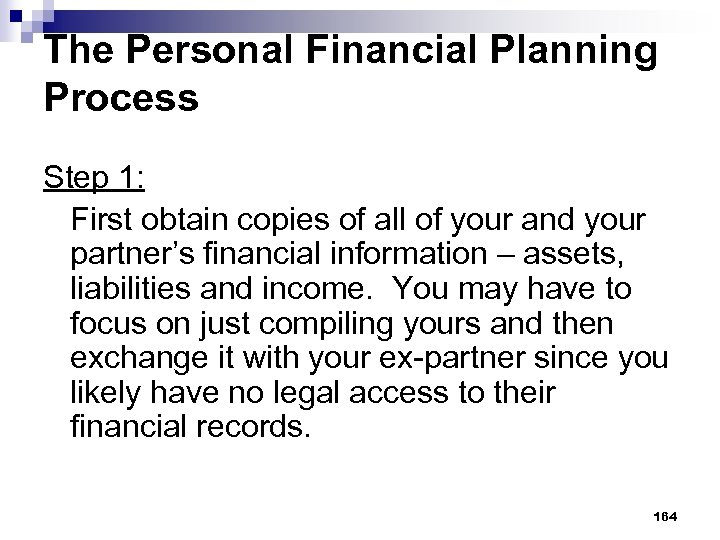 The Personal Financial Planning Process Step 1: First obtain copies of all of your