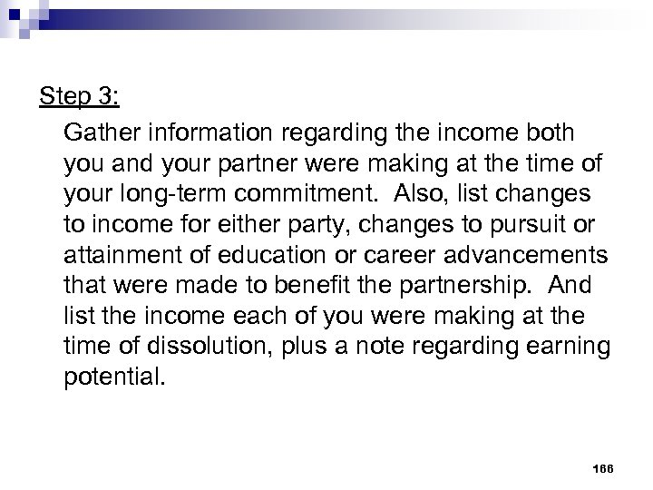 Step 3: Gather information regarding the income both you and your partner were making