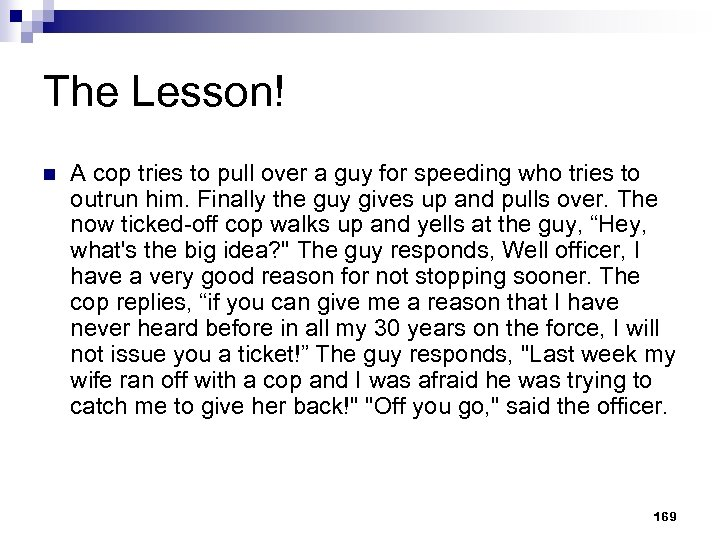 The Lesson! n A cop tries to pull over a guy for speeding who