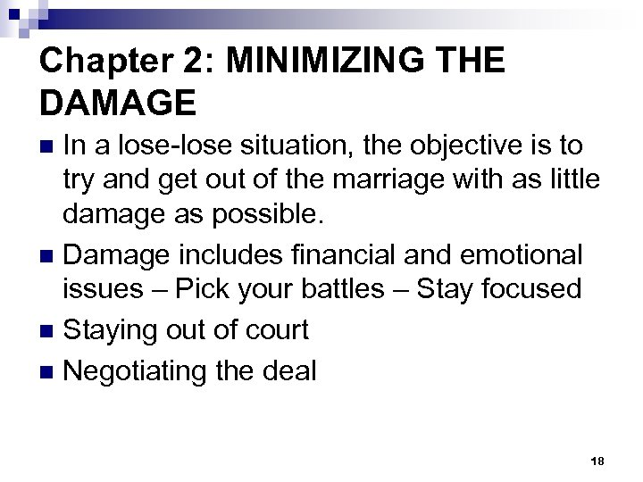 Chapter 2: MINIMIZING THE DAMAGE In a lose-lose situation, the objective is to try