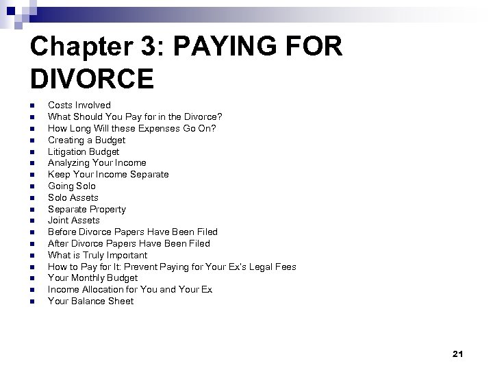 Chapter 3: PAYING FOR DIVORCE n n n n n Costs Involved What Should