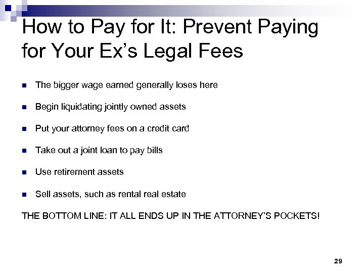 How to Pay for It: Prevent Paying for Your Ex's Legal Fees n The