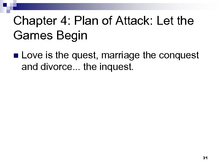 Chapter 4: Plan of Attack: Let the Games Begin n Love is the quest,